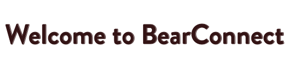 WELCOME TO BEAR CONNECT